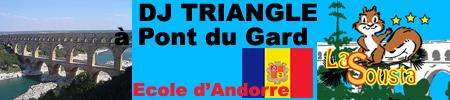 Pont Du Gard - Dj Triangle  et la soirée des Andorrans